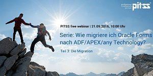 Webinarserie: Wie migriere ich Oracle Forms nach ADF/APEX/any Technology? Teil 3: Die Migration