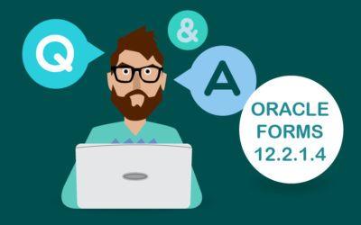 Q&A zu Oracle Forms: Neue Features, Nutzung und Optimierung