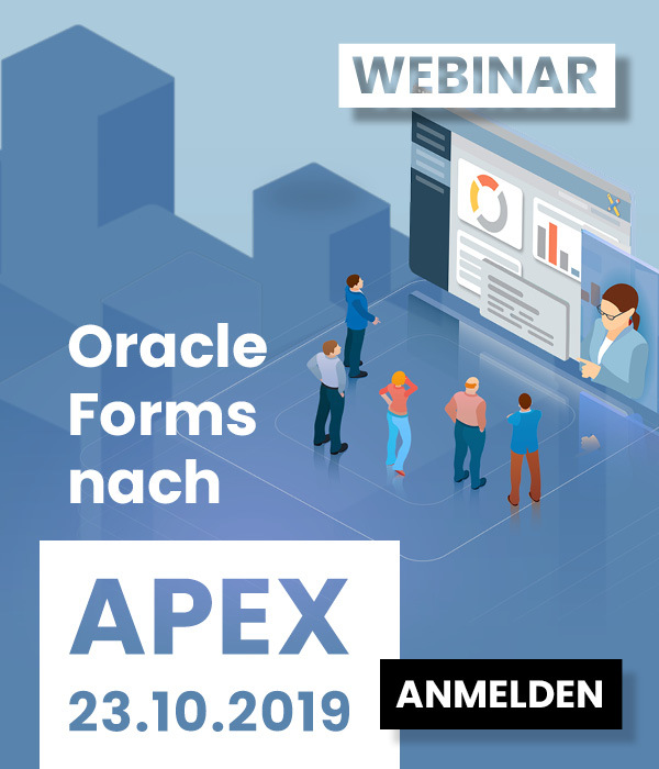 "Webinar ""Oracle Forms nach APEX"" am 23.10.2019"
