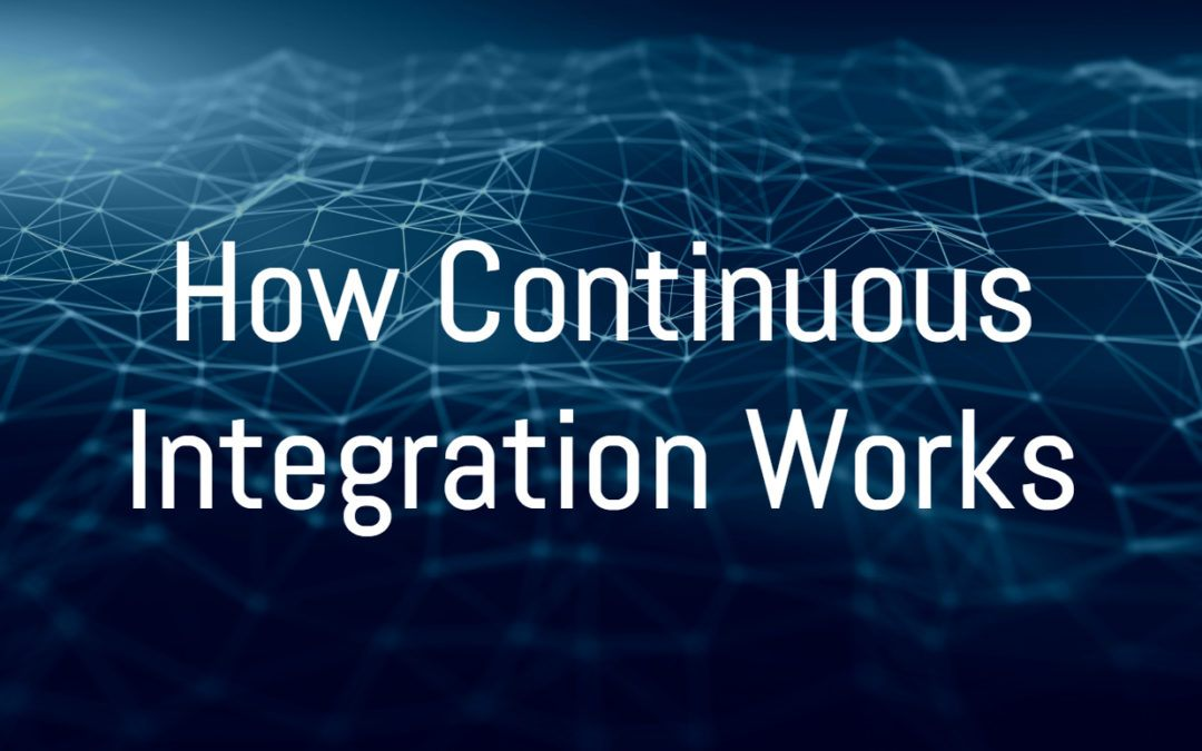 How Continuous Integration Works