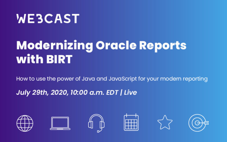 [Webcast] Modernizing Oracle Reports with BIRT